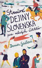 Stručné dejiny Slovenska pre mladých čitateľov - Denisa Gaálová