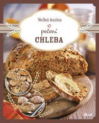 Veľká kniha o pečení chleba - Kolektív
