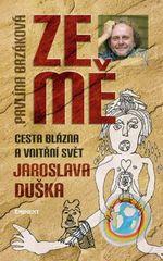 Ze mě - Cesta blázna a vnitřní svět Jaroslava Duška - Pavlína Brzáková, Jaroslav Dušek