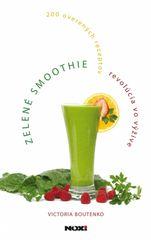 Zelené smoothie – revolúcia vo výžive - Victoria Boutenko